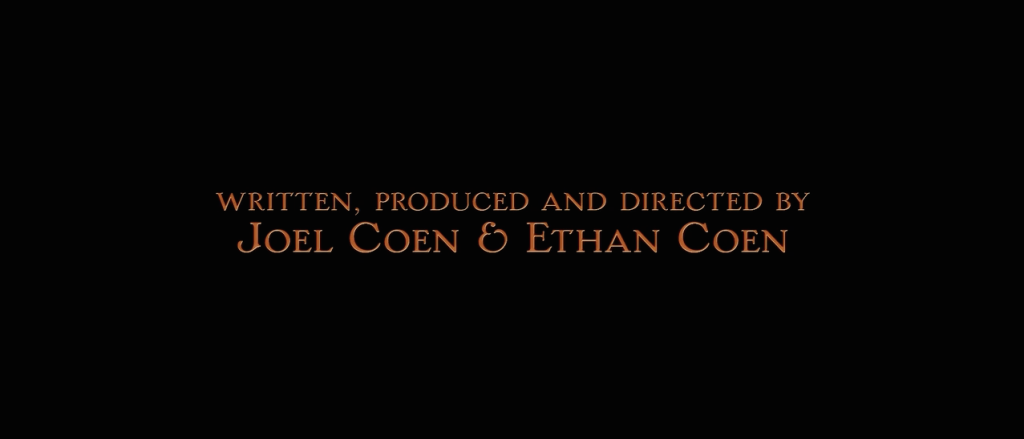 Directed by Joel and Ethan Coen