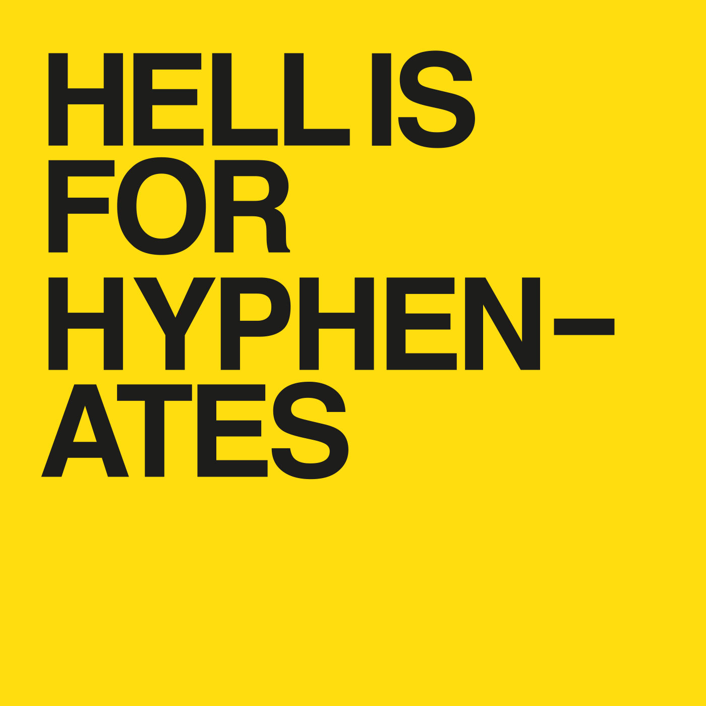 Hell Is For Hyphenates